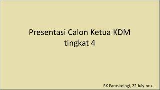 Presentasi Calon Ketua KDM  tingkat 4