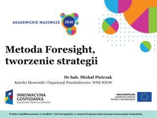 Metoda  Foresight , tworzenie strategii