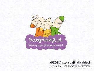KREDZIA czyta bajki dla dzieci, czyli audio – maskotka od Bazgroszytu
