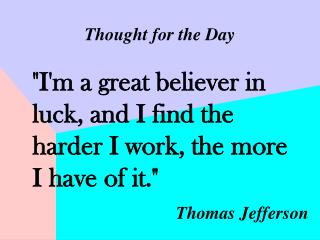 """I'm a great believer in luck, and I find the harder I work, the more I have of it."""