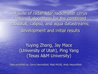 Yuying Zhang, Jay Mace (University of Utah), Ping Yang (Texas A&M University)