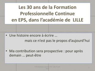 Les 30 ans de la Formation Professionnelle Continue  en EPS, dans l'académie de  LILLE