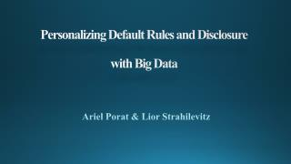Personalizing Default Rules and Disclosure  with Big Data