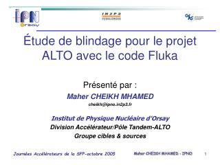 Étude de blindage pour le projet ALTO avec le code Fluka