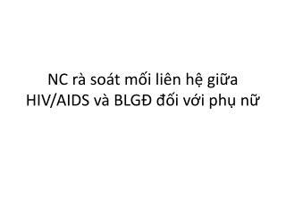 NC rà soát mối liên hệ giữa HIV/AIDS và BLGĐ đối với phụ nữ
