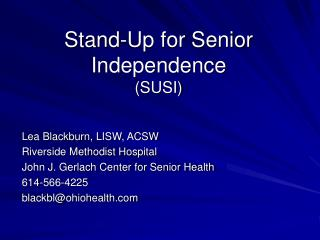Stand-Up for Senior Independence (SUSI)