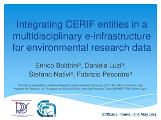 Integrating CERIF entities in a multidisciplinary e-infrastructure for environmental research data