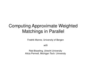 Computing Approximate Weighted Matchings in Parallel