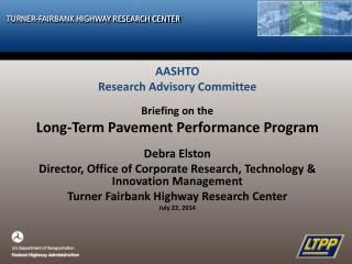 AASHTO Research Advisory Committee Briefing on the  Long-Term  Pavement Performance Program