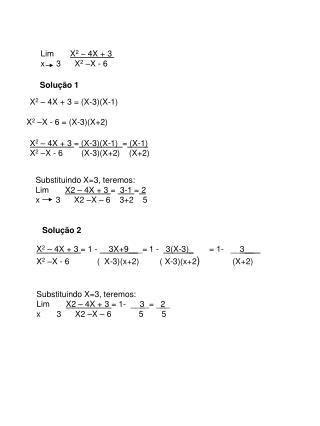 Lim        X 2  – 4X + 3  x     3      X 2  –X - 6