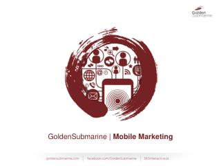 GoldenSubmarine |  Mobile Marketing