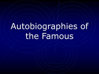 Autobiographies of the Famous