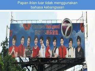 Papan iklan luar tidak menggunakan bahasa kebangsaan