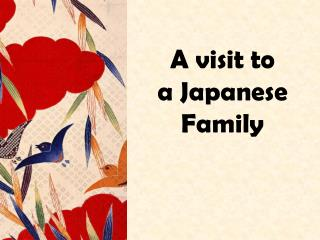 A visit to   a Japanese Family