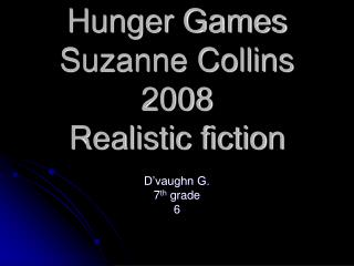 Hunger Games Suzanne Collins 2008 Realistic fiction