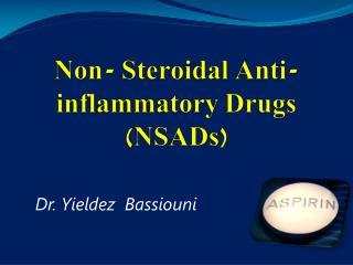 Non- Steroidal Anti-inflammatory Drugs (NSADs)