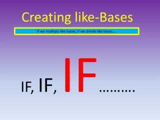 Creating like-Bases