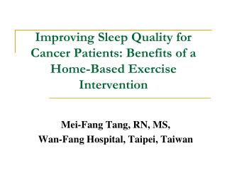 Improving Sleep Quality for Cancer Patients: Benefits of a Home-Based Exercise Intervention