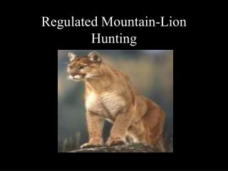 Regulated Mountain-Lion Hunting