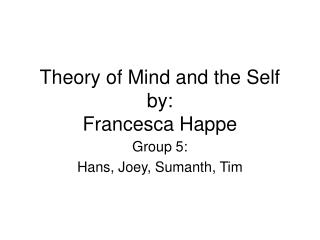Theory of Mind and the Self by: Francesca Happe
