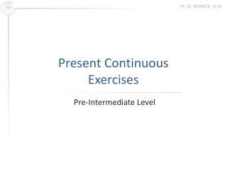 Present  Continuous Exercises