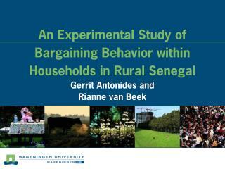 An Experimental Study of Bargaining Behavior within Households in Rural Senegal