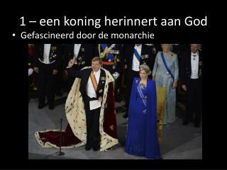 1 – een koning herinnert aan God