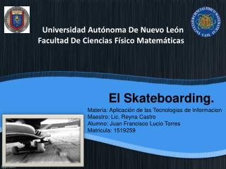 El  Skateboarding .