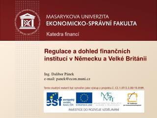 Regulace  a  dohled finan ?n�ch instituc� v N?mecku a Velk� Brit�nii