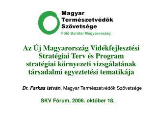 Dr. Farkas István ,  Magyar Természetvédők Szövetsége