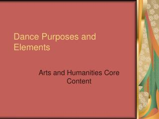Dance Purposes and Elements