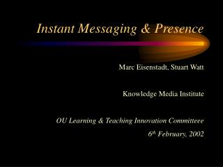 Instant Messaging & Presence