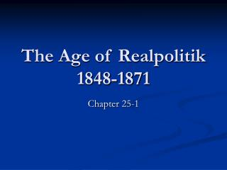 The Age of Realpolitik 1848-1871