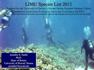 Jennifer E. Smith Ph.D. Dept. of Botany University of Hawaii, Manoa jesmith@hawaii