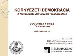 Dr. Antal Attila ELTE ÁJK Politikatudományi Intézet Méltányosság Politikaelemző Központ