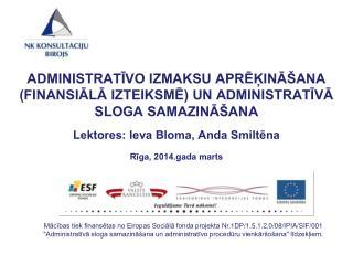 Mācības tiek finansētas no Eiropas Sociālā fonda projekta  Nr.1DP /1.5.1.2.0/08/IPIA/SIF/001