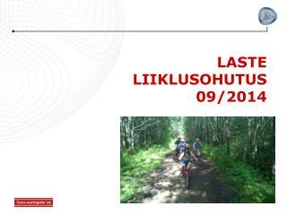 LASTE  LIIKLUSOHUTUS  09/2014