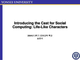 Introducing the Cast for Social Computing: Life-Like Characters