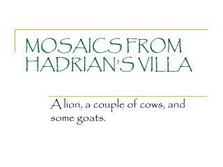 MOSAICS FROM HADRIAN'S VILLA