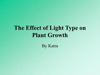 The Effect of Light Type on Plant Growth
