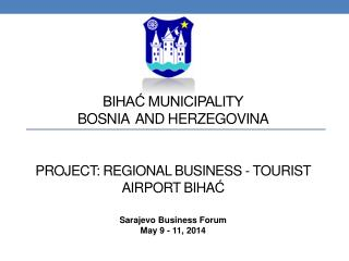BIHAĆ MUNICIPALITY Bosnia   and  Herzegovina Project:  Regional Business - Tourist Airport  Biha ć