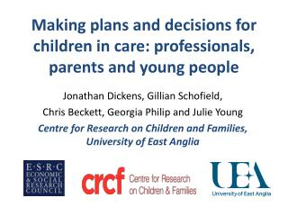 Making plans and decisions for children in care: professionals, parents and young people