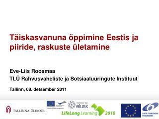 Täiskasvanu na  õppi mine Eestis ja piiride, raskuste ületamine