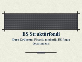 ES Struktūrfondi Dace Grūberte,  Finanšu ministrija ES fondu departaments