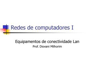 Redes de computadores I