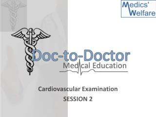 Cardiovascular Examination SESSION 2