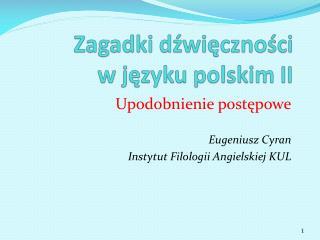 Zagadki dźwięczności  w języku polskim II