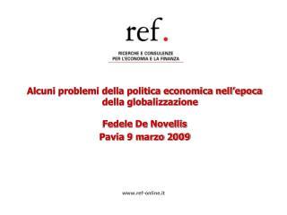 Alcuni problemi della politica economica nell'epoca della globalizzazione Fedele De Novellis