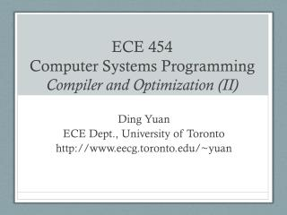 ECE 454  Computer Systems Programming Compiler and Optimization (II)