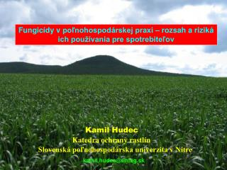 Fungicídy vpoľnohospodárskej praxi – rozsah ariziká ich používania pre spotrebiteľov